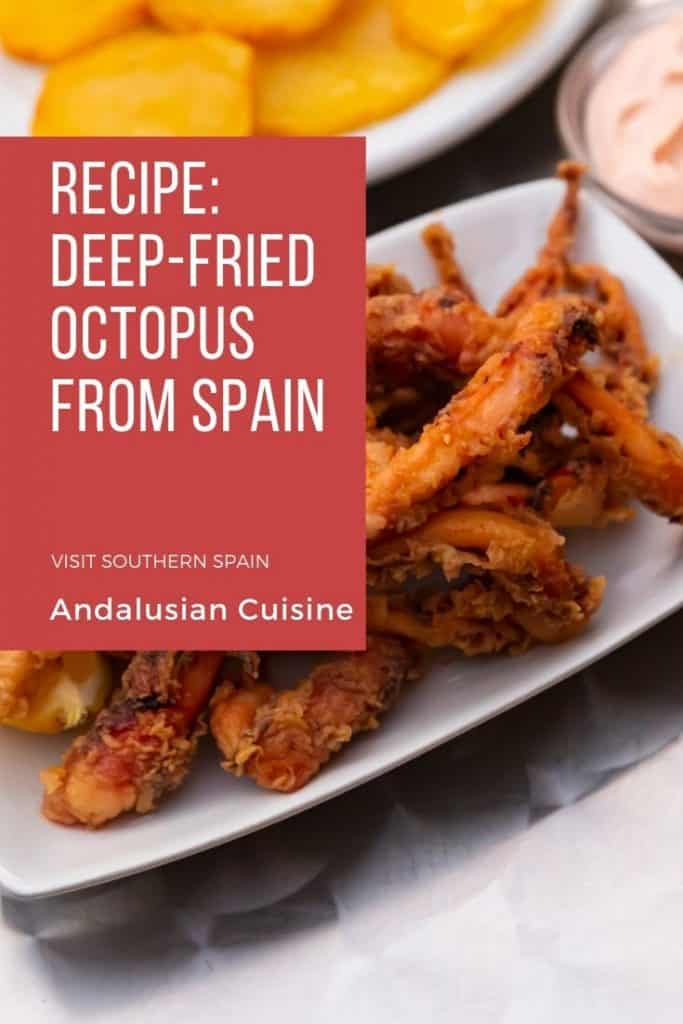 Do you want to bring some Spanish flavors to your home? Try this authentic recipe from Spain of deep-fried octopus (pulpo frito). If you love seafood especially fried seafood you'll love this deep-fried octopus recipe. It's perfect if you have guests over and want to share one of your favorite foods from Southern Spain. Popular in Andalusia, fried octopus is a staple in any Spanish restaurant. Find tips on how to prepare this Spanish recipe, storage and on serving. #deepfriedoctopus #octopus #spain