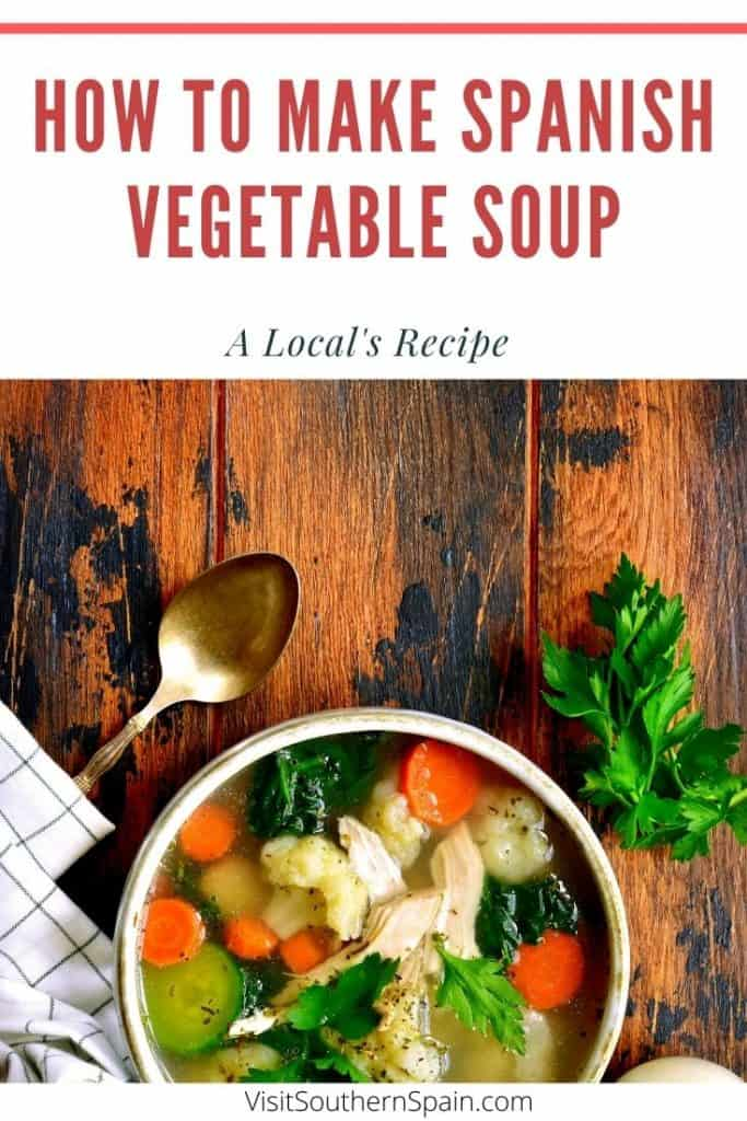 "Are you looking for the best Spanish vegetable soup recipe out there? This is the ultimate recipe on how to do the tasty Spanish soup ""sopa de verduras"". It's easy, and healthy! It's one of the most popular Spanish soups and Spanish vegetarian foods out there. If you're looking for Spanish vegetarian recipes, this is the one! You can also amend so that it becomes a Spanish vegan recipe. Spanish veggies and Spanish vegetables recipes will make your day today! #spanishsoups #spanishvegetablesoup"